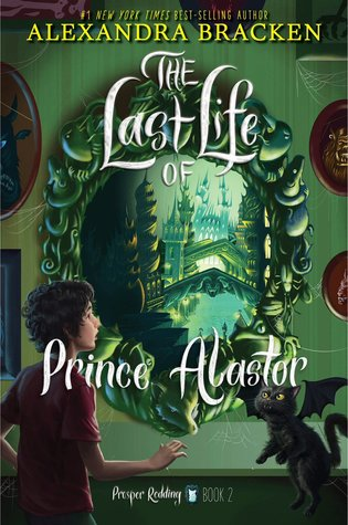 The Last Life of Prince Alastor (The Dreadful Tale of Prosper Redding, #2)