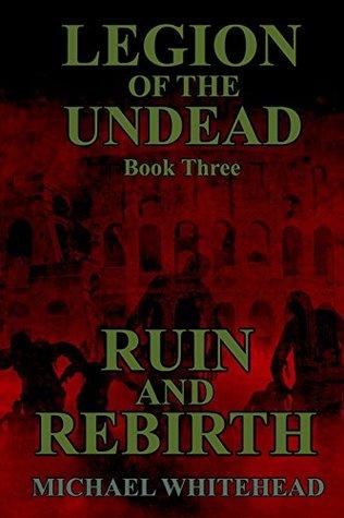 Legion Of The Undead: Ruin And Rebirth