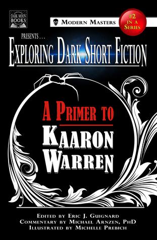 Exploring Dark Short Fiction #2: A Primer to Kaaron Warren