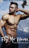 Fly Me Home (Rescue Squad Shifters Book 1)