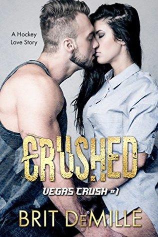 Crushed: A Hockey Love Story (Vegas Crush, #1)