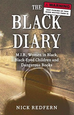 The Black Diary: M.I.B, Women in Black, Black-Eyed Children, and Dangerous Books