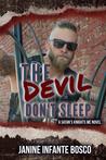 The Devil Don't Sleep