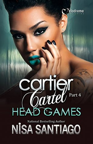 Cartier Cartel - Head Games - Part 4