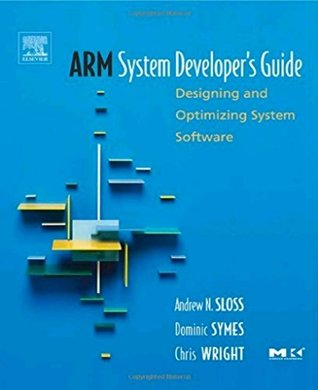 ARM System Developer's Guide: Designing and Optimizing System Software (The Morgan Kaufmann Series in Computer Architecture and Design