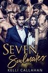 Seven Soulmates by Kelli Callahan