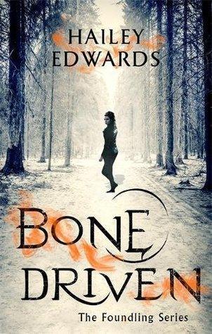 Bone Driven (Foundling, #2)