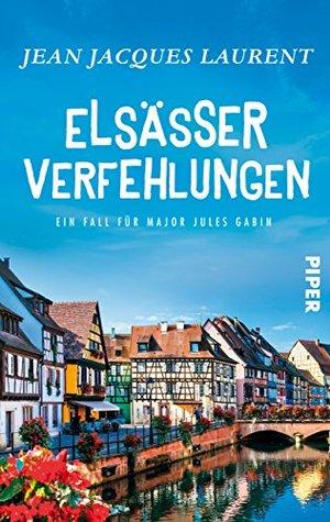 Elsässer Verfehlungen (Jules Gabin #4)