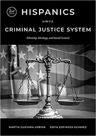 Hispanics in the U.S. Criminal Justice System: Ethnicity, Ideology, and Social Control