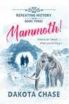 Mammoth! (Repeating History, #3)