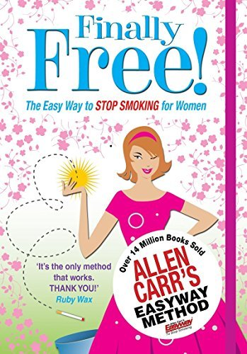 Finally Free!: The Easy Way for Women to Stop Smoking