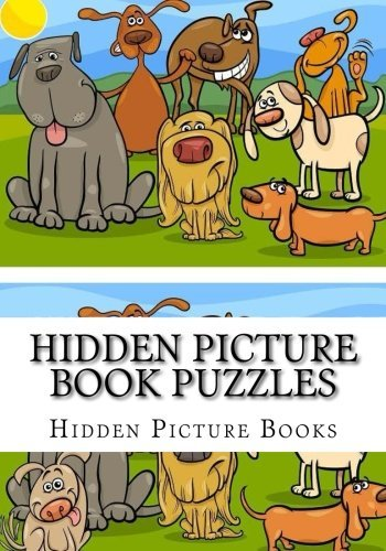 Hidden Picture Book Puzzles: Spot The Difference For Kids and Seniors (Hidden Picture Books For Adults, Kids and Seniors)