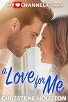 A Love for Me (A MyHeartChannel Romance)