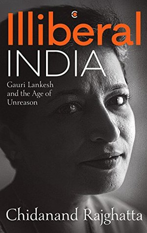 Illiberal India by Chidanand Rajghatta