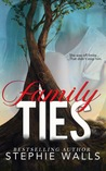 #BLOGTOUR ~ FAMILY TIES BY STEPHIE WALLS ~ #5StarReview #NewRelease #giveaway @STEPHIEWALLS @FOREWORDPR @givemebooksblog