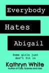 Everybody Hates Abigail (Young Abigail #1)