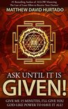 Ask Until It Is G...