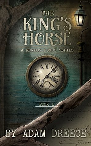 The King's Horse - Book 1: A Mondus Fumus Series