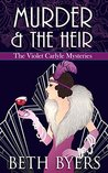 Murder & The Heir (The Violet Carlyle Mysteries Book 1)