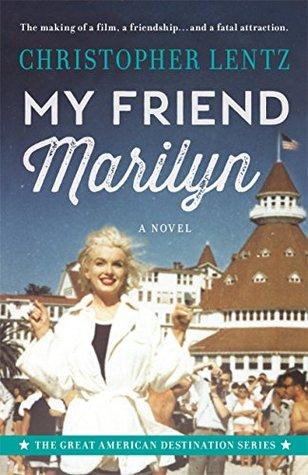 My Friend Marilyn by Christopher Lentz