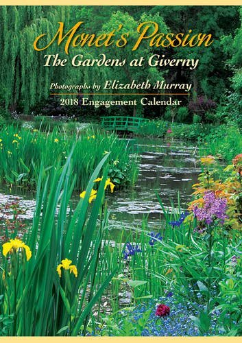 Elizabeth Murray Monet's Passion Engagement 2018 Calendar: The Gardens at Giverny