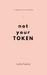 not your token: (a chapbook...