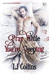 Pray While You're Sleeping (Apparition Intervention #1)