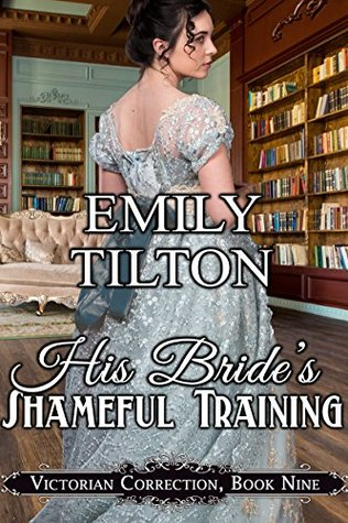 His Bride's Shameful Training (Victorian Correction Book 9)