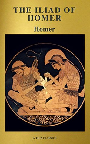 The Iliad of Homer ( Active TOC, Free Audiobook) (A to Z Classics)