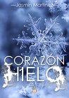 Corazón de hielo: «Un demonio también puede llevarte al cielo» (Trilogía Corazón nº 1)