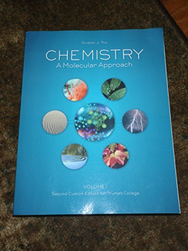 Chemistry: A Molecular Approach (VOLUME I: Second Custom Edition for Truman College)