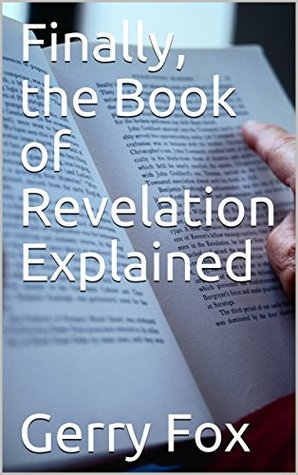 Finally, the Book of Revelation Explained