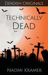 Technically Dead (Deadish, #2)