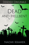 Dead and Hellbent (Deadish, #5)