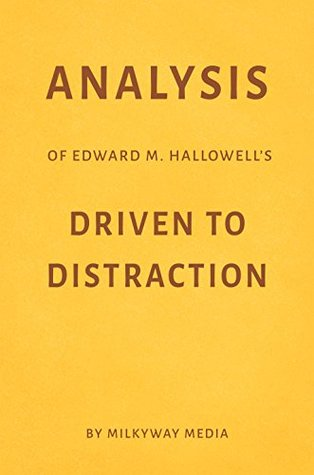 Analysis of Edward M. Hallowell's Driven to Distraction by Milkyway Media