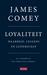 Loyaliteit: Waarheid, leugens en leiderschap