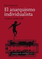 El anarquismo individualista. Lo que es, puede y vale