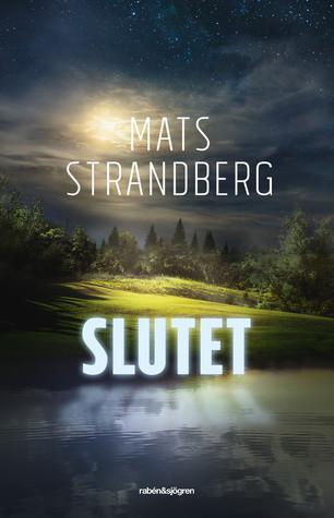 Slutet by Mats Strandberg