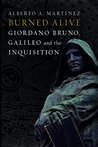 Burned Alive: Giordano Bruno, Gallileo and the Inquisition