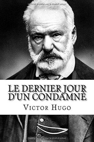 Le dernier jour d'un condamné by Victor Hugo