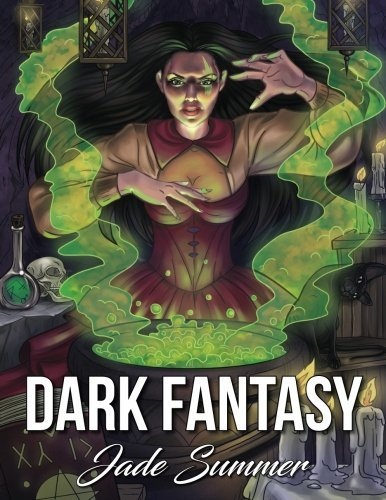 Dark Fantasy: An Adult Coloring Book with Mysterious Women, Mythical Creatures, Demonic Monsters, and Gothic Scenes
