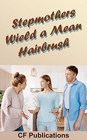 Stepmothers Wield a Mean Hairbrush