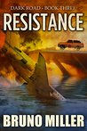 Resistance: A Post-Apocalyptic Survival series (Dark Road Book 3)