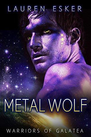 Metal Wolf (Warriors of Galatea, #1)