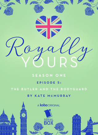 The Butler and The Bodyguard (Royally Yours #1.5)