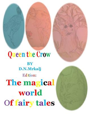 Queen the crow (The magical world of fairy tales Book 10)