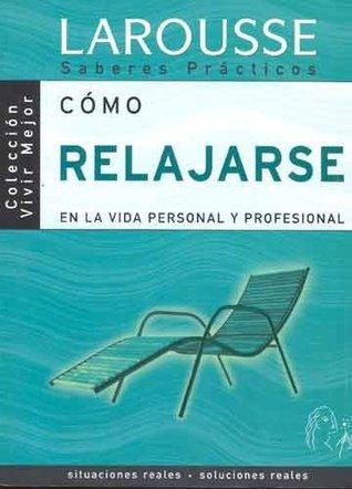 Como relajarse en la vida personal y profesional / How To Relax in Personal and Professional Life
