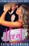 Heat: A Stone Billionaire Series Novel (The Stone Billionaire Series Book 4)