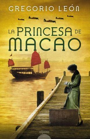 portada de la novela histórica La princesa de Macao, de Gregorio León