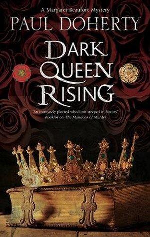 Dark Queen Rising (Margaret Beaufort Mystery #1)